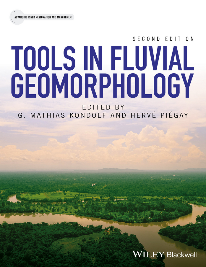 G. Kondolf Mathias Tools in Fluvial Geomorphology flow and erosion in sand bed braided river