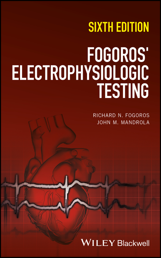 Richard N. Fogoros, MD Fogoros' Electrophysiologic Testing christopher wren concise guide to pediatric arrhythmias