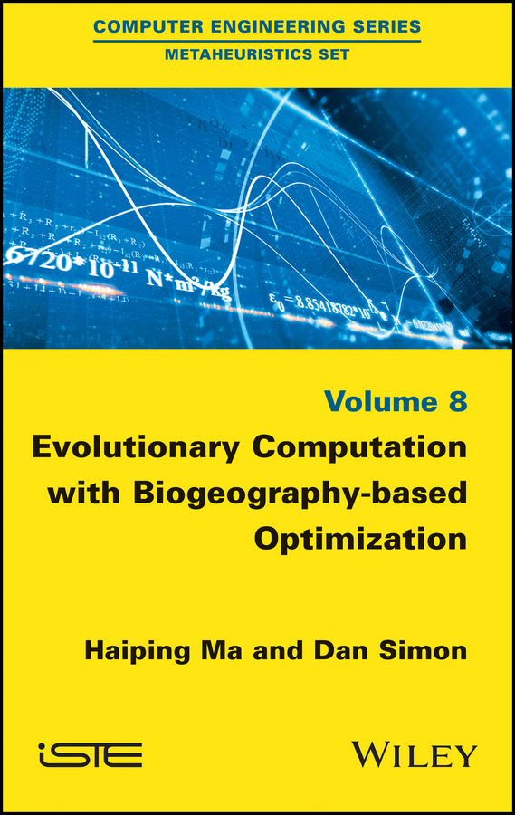 Dan Simon Evolutionary Computation with Biogeography-based Optimization