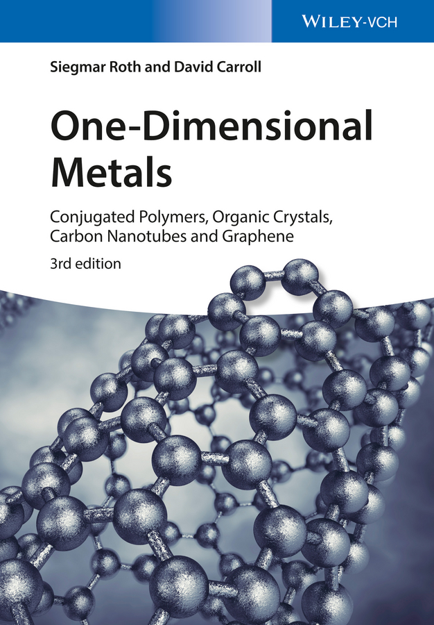 Siegmar Roth One-Dimensional Metals. Conjugated Polymers, Organic Crystals, Carbon Nanotubes and Graphene недорго, оригинальная цена