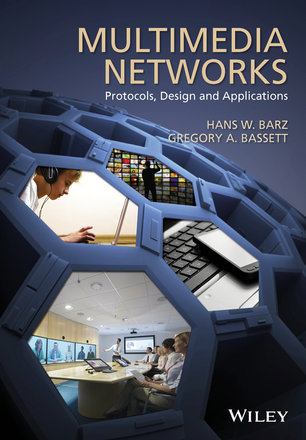 Gregory Bassett A. Multimedia Networks. Protocols, Design and Applications