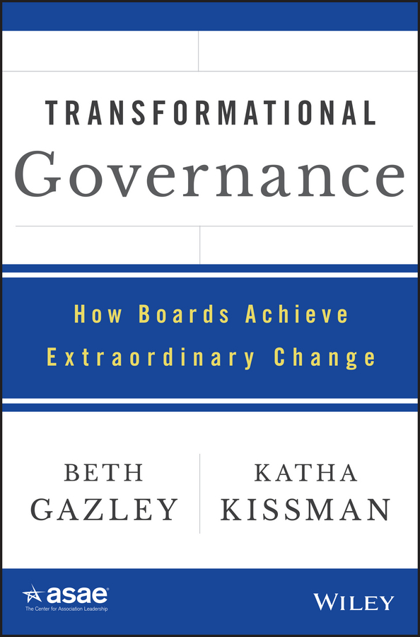Beth Gazley Transformational Governance. How Boards Achieve Extraordinary Change