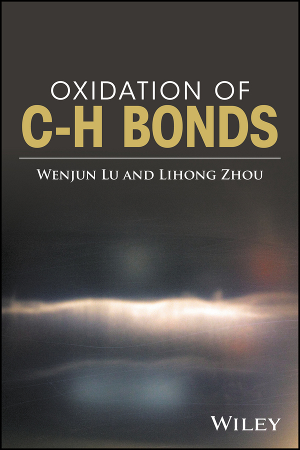 Фото - Lihong Zhou Oxidation of C-H Bonds rokita steven e oxidation of amino acids peptides and proteins kinetics and mechanism