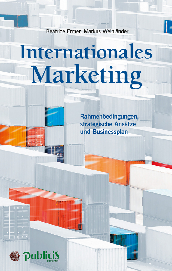 Markus Weinlander Internationales Marketing. Rahmenbedingungen, strategische Ansätze und Businessplan pascal florczyk marketing in der fitnessbranche preismanagement kooperationen strategische analysemethoden corporate identity und digitalisierung