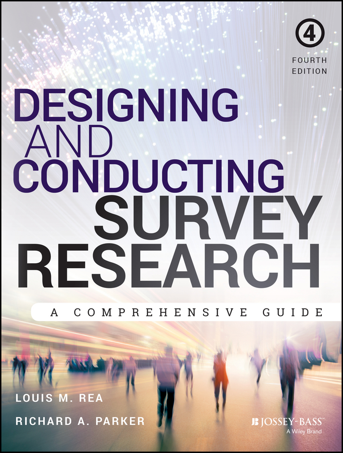 Louis Rea M. Designing and Conducting Survey Research. A Comprehensive Guide