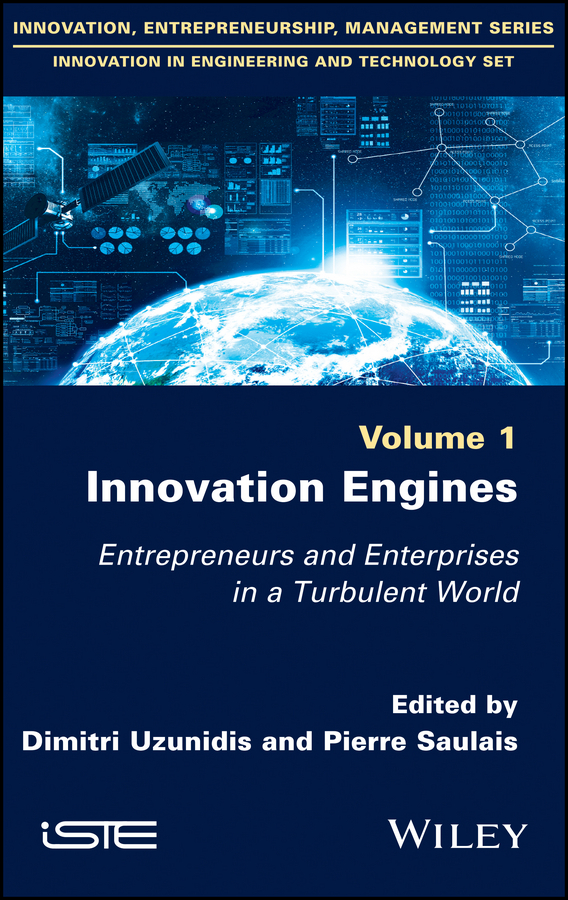 Dimitri Uzunidis Innovation Engines. Entrepreneurs and Enterprises in a Turbulent World intellectual property and innovation management in small firms