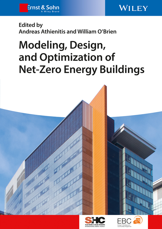 William O'Brien Modeling, Design, and Optimization of Net-Zero Energy Buildings andy walker solar energy technologies and project delivery for buildings