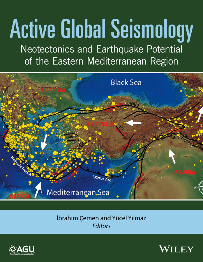 Yucel Yilmaz Active Global Seismology. Neotectonics and Earthquake Potential of the Eastern Mediterranean Region alessandro tibaldi federico pasquaré mariotto structural geology of active tectonic areas and volcanic regions