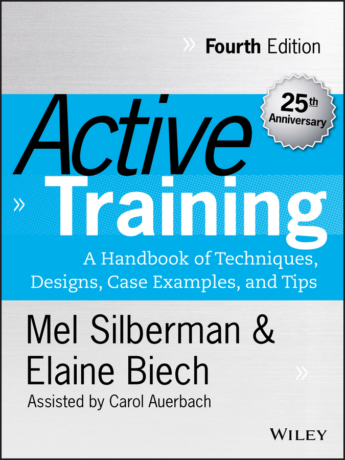 Elaine Biech Active Training. A Handbook of Techniques, Designs, Case Examples, and Tips r c cabot training and rewards of the physician