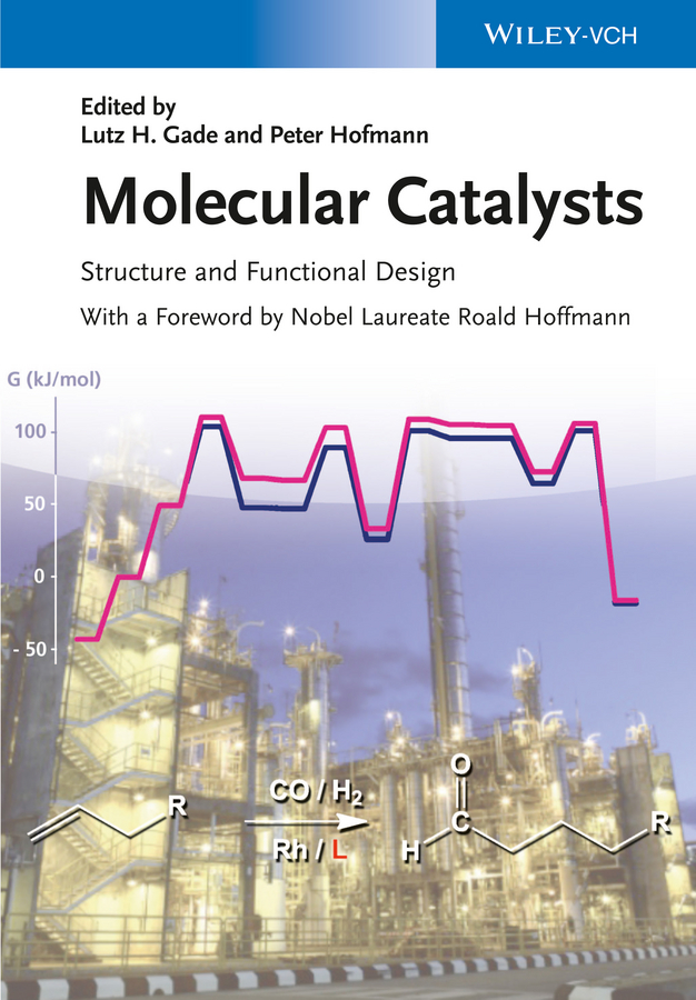 Peter Hofmann Molecular Catalysts. Structure and Functional Design