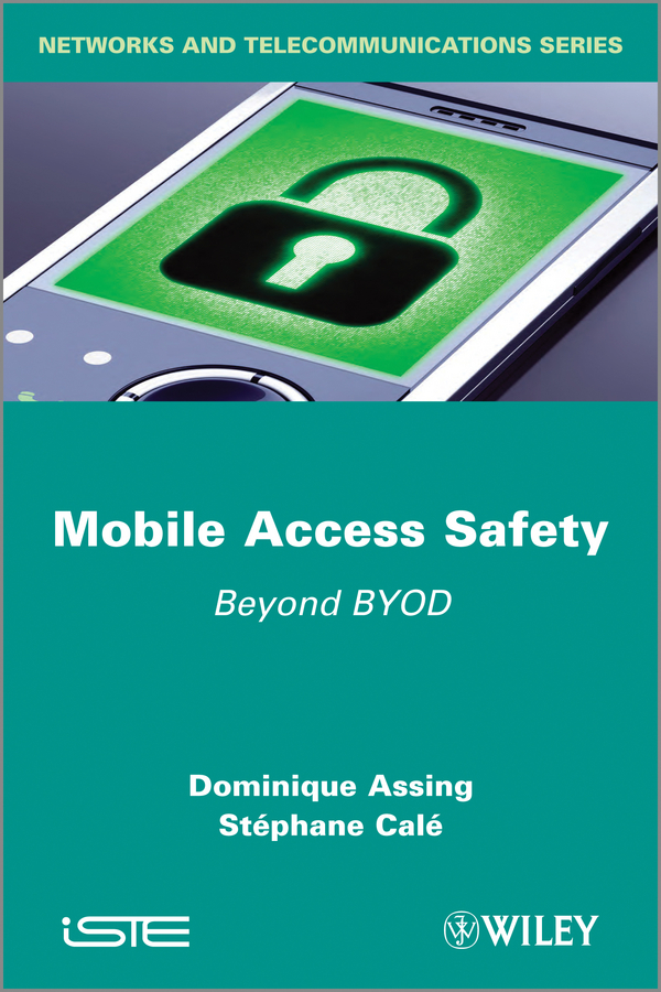 Dominique Assing Mobile Access Safety. Beyond BYOD information management in diplomatic missions