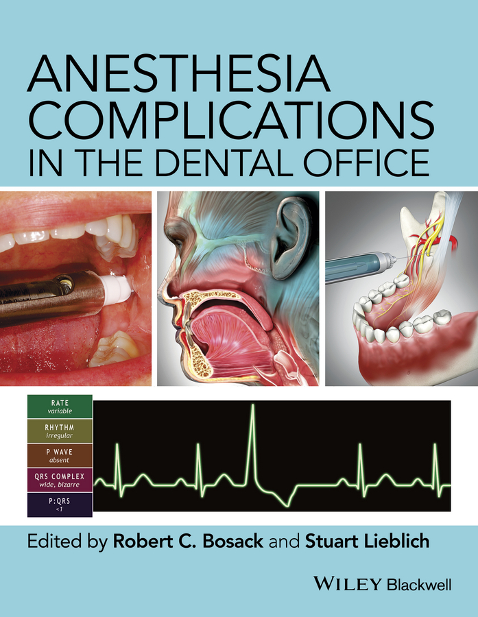 Stuart Lieblich Anesthesia Complications in the Dental Office peter lockhart b oral medicine and medically complex patients
