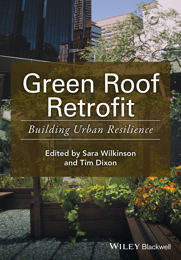 Tim Dixon Green Roof Retrofit. Building Urban Resilience karlson on the roof
