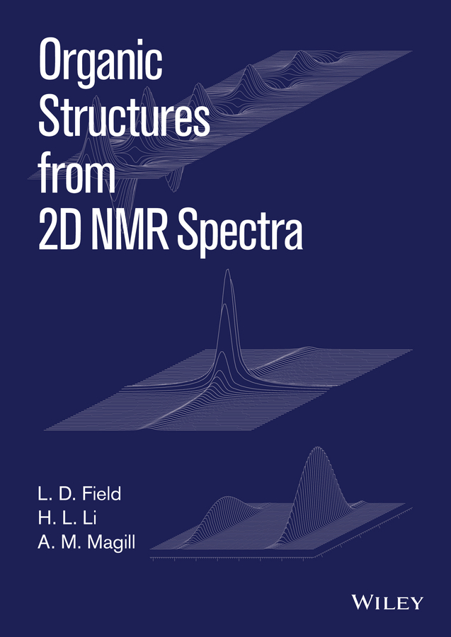 A. Magill M. Organic Structures from 2D NMR Spectra robin a de graaf in vivo nmr spectroscopy principles and techniques