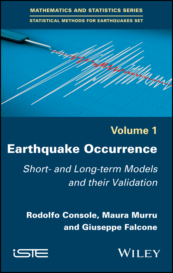 Rodolfo Console Earthquake Occurrence. Short- and Long-term Models and their Validation yan kagan y earthquakes models statistics testable forecasts