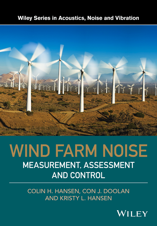Colin Hansen H. Wind Farm Noise. Measurement, Assessment, and Control you lin xu wind effects on cable supported bridges