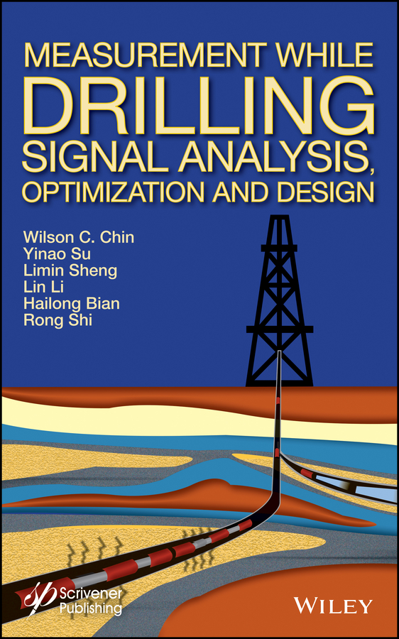 Yinao Su Measurement While Drilling (MWD) Signal Analysis, Optimization and Design