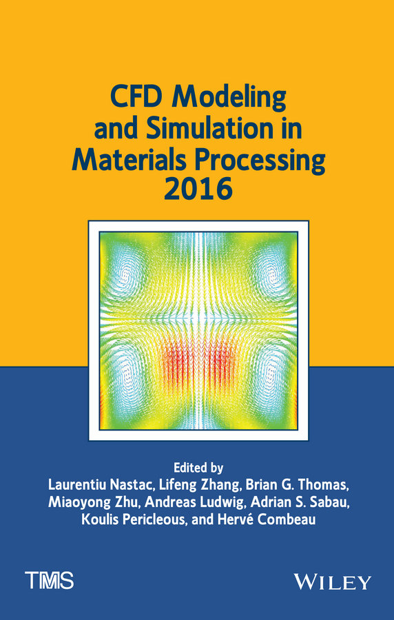 лучшая цена Lifeng Zhang CFD Modeling and Simulation in Materials Processing 2016