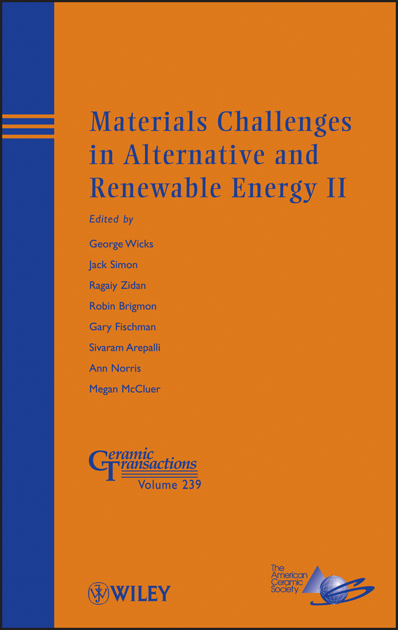 Jack Simon Materials Challenges in Alternative and Renewable Energy II detlef stolten hydrogen science and engineering materials processes systems and technology 2 volume set