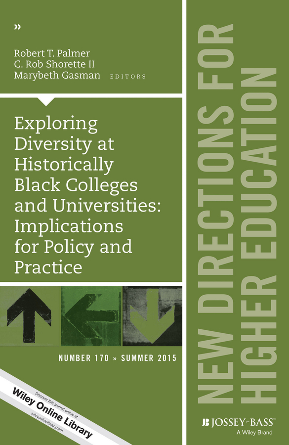 Marybeth Gasman Exploring Diversity at Historically Black Colleges and Universities: Implications for Policy and Practice. New Directions for Higher Education, Number 170 joretta joseph increasing diversity in doctoral education implications for theory and practice new directions for higher education number 163