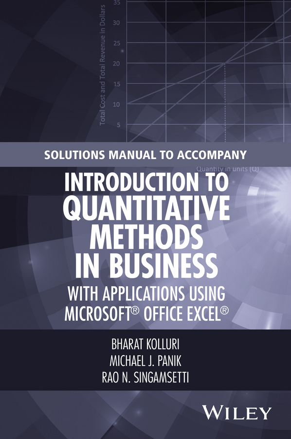 Bharat Kolluri Solutions Manual to Accompany Introduction to Quantitative Methods in Business: with Applications Using Microsoft Office Excel