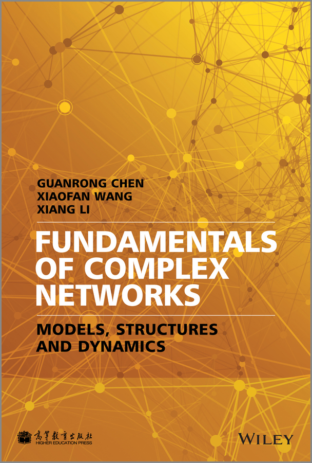 Guanrong Chen Fundamentals of Complex Networks. Models, Structures and Dynamics jie liang models and algorithms for biomolecules and molecular networks
