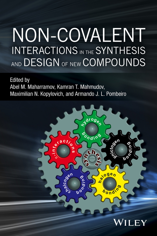Kamran T. Mahmudov Non-covalent Interactions in the Synthesis and Design of New Compounds kanishka biswas essentials of inorganic materials synthesis