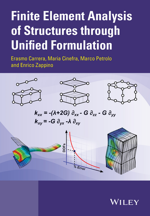 Erasmo Carrera Finite Element Analysis of Structures through Unified Formulation abdelrady okasha elnady and hani negm analysis of composite shell structures using chebyshev series