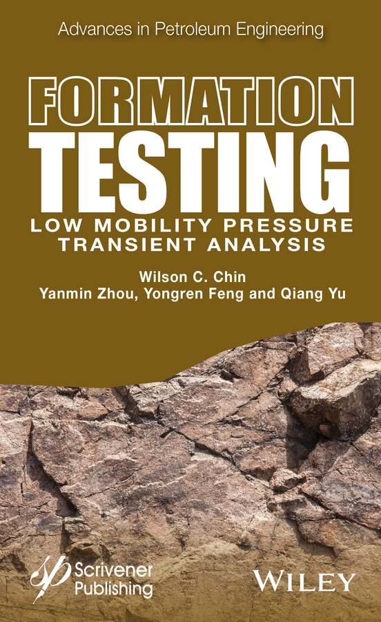 Yanmin Zhou Formation Testing. Low Mobility Pressure Transient Analysis formation formation look at the powerful people