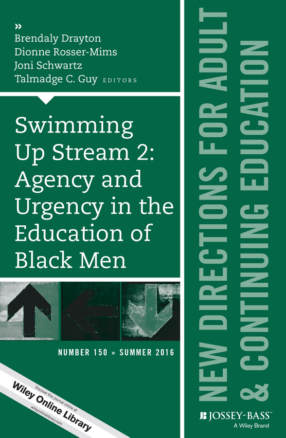 Dionne Rosser-Mims Swimming Up Stream 2: Agency and Urgency in the Education of Black Men: New Directions for Adult and Continuing Education, Number 150 свитшот print bar metal is the new black