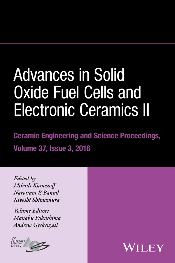 Mihails Kusnezoff Advances in Solid Oxide Fuel Cells and Electronic Ceramics II prabhakar singh advances in solid oxide fuel cells vii