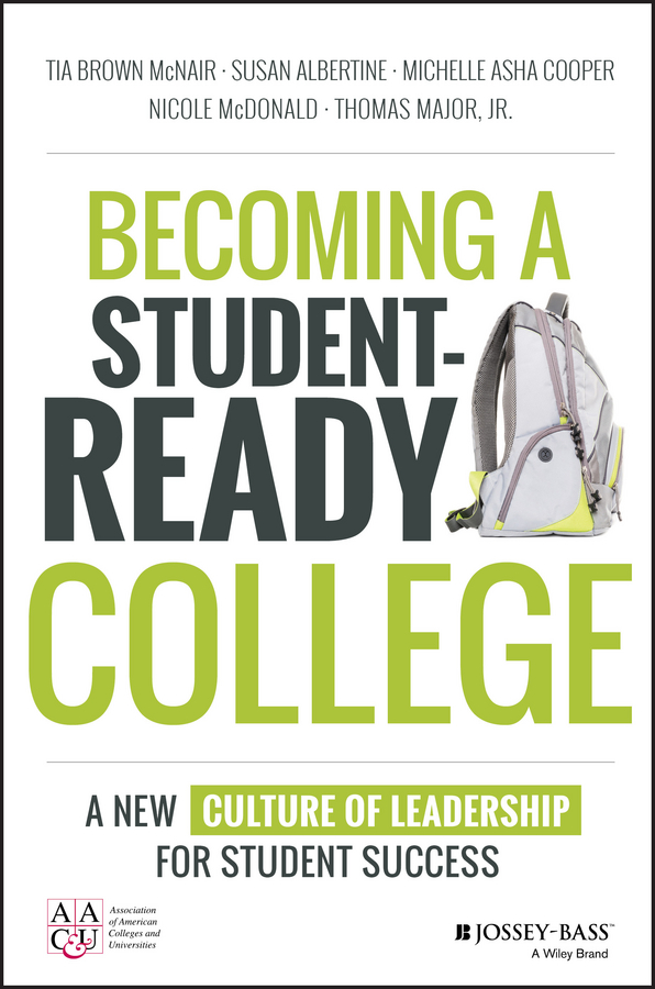 Nicole McDonald Becoming a Student-Ready College. A New Culture of Leadership for Student Success lynn jacobs f the secrets of college success
