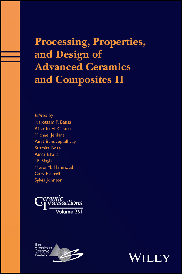 Michael Jenkins Processing, Properties, and Design of Advanced Ceramics and Composites II amit bandyopadhyay biomaterials science processing properties and applications ii