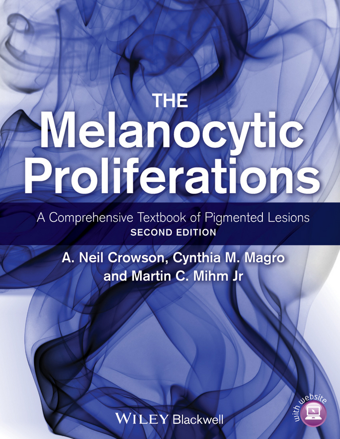Cynthia Magro M. The Melanocytic Proliferations. A Comprehensive Textbook of Pigmented Lesions все цены