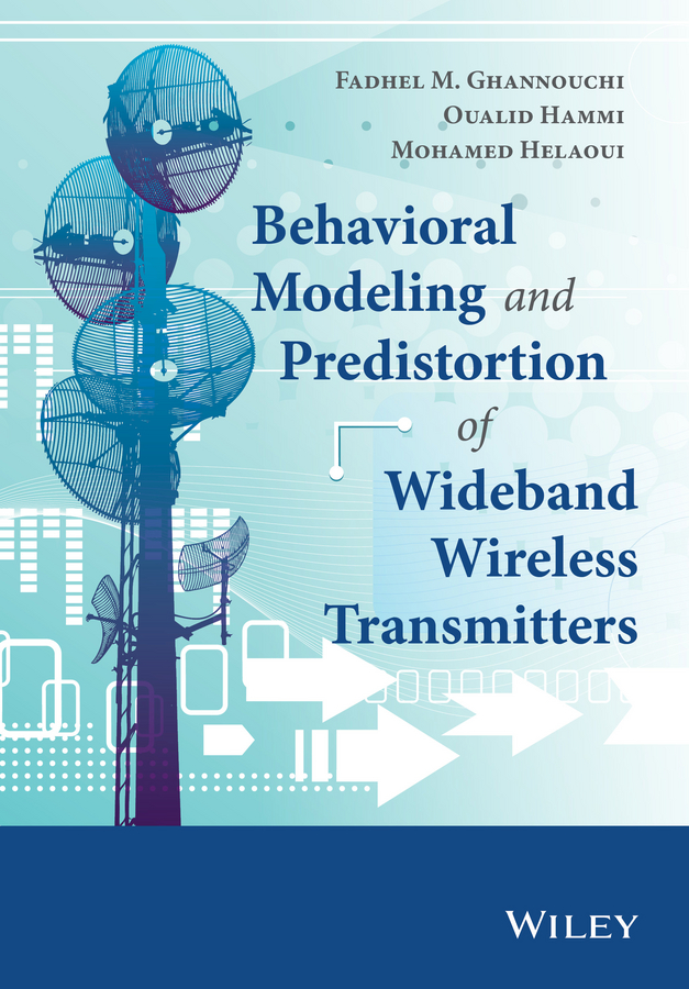 купить Oualid Hammi Behavioral Modeling and Predistortion of Wideband Wireless Transmitters