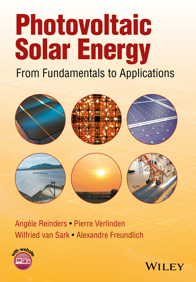 Pierre Verlinden Photovoltaic Solar Energy. From Fundamentals to Applications andy walker solar energy technologies and project delivery for buildings