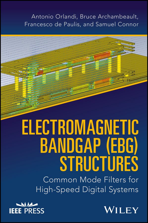 Bruce Archambeault Electromagnetic Bandgap (EBG) Structures. Common Mode Filters for High Speed Digital Systems francis ching d k building structures illustrated patterns systems and design