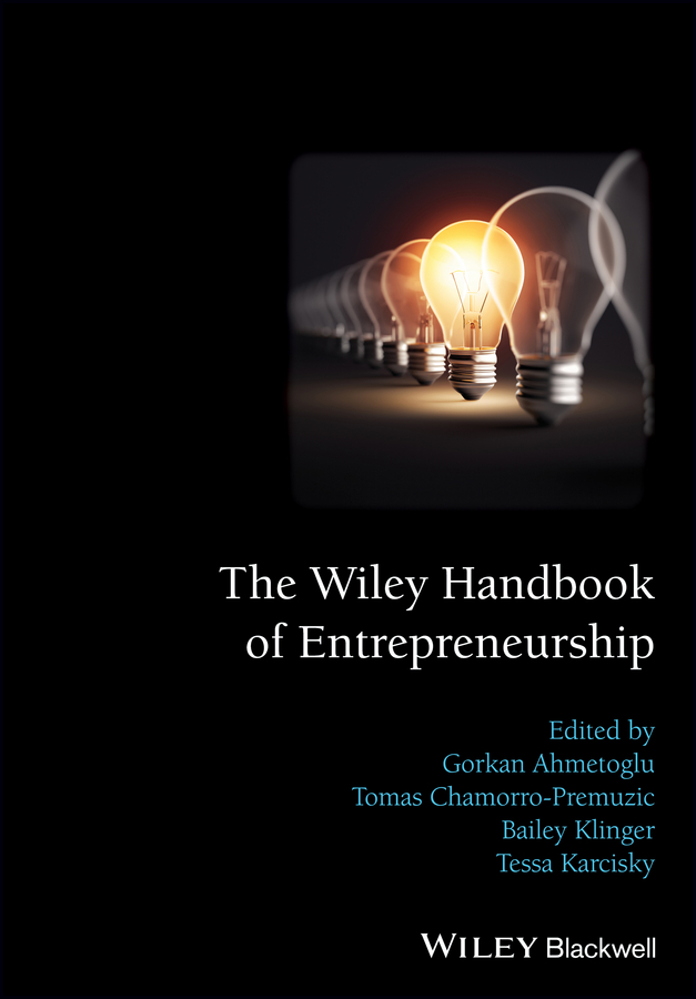 Tomas Chamorro-Premuzic The Wiley Handbook of Entrepreneurship tina godhwani strategic entrepreneurship in smes