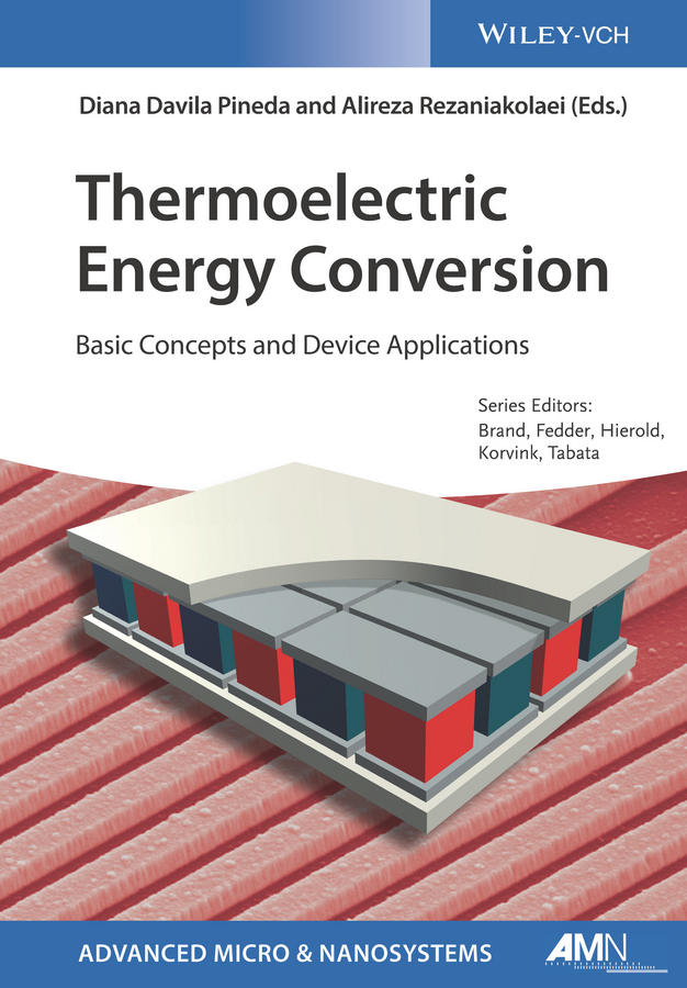 Oliver Brand Thermoelectric Energy Conversion. Basic Concepts and Device Applications maksim skorobogatiy nanostructured and subwavelength waveguides fundamentals and applications