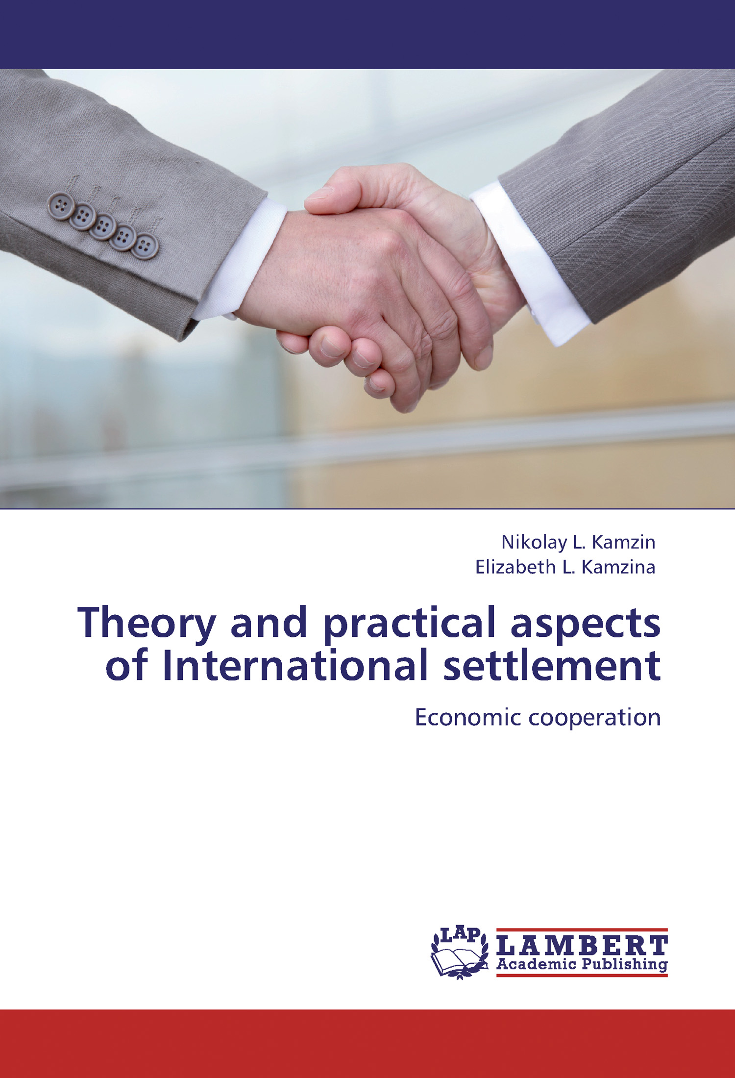Николай Камзин Theory and practical aspects of Internationa settlements. Economic cooperation business and ethics in a country with political socio economic crisis