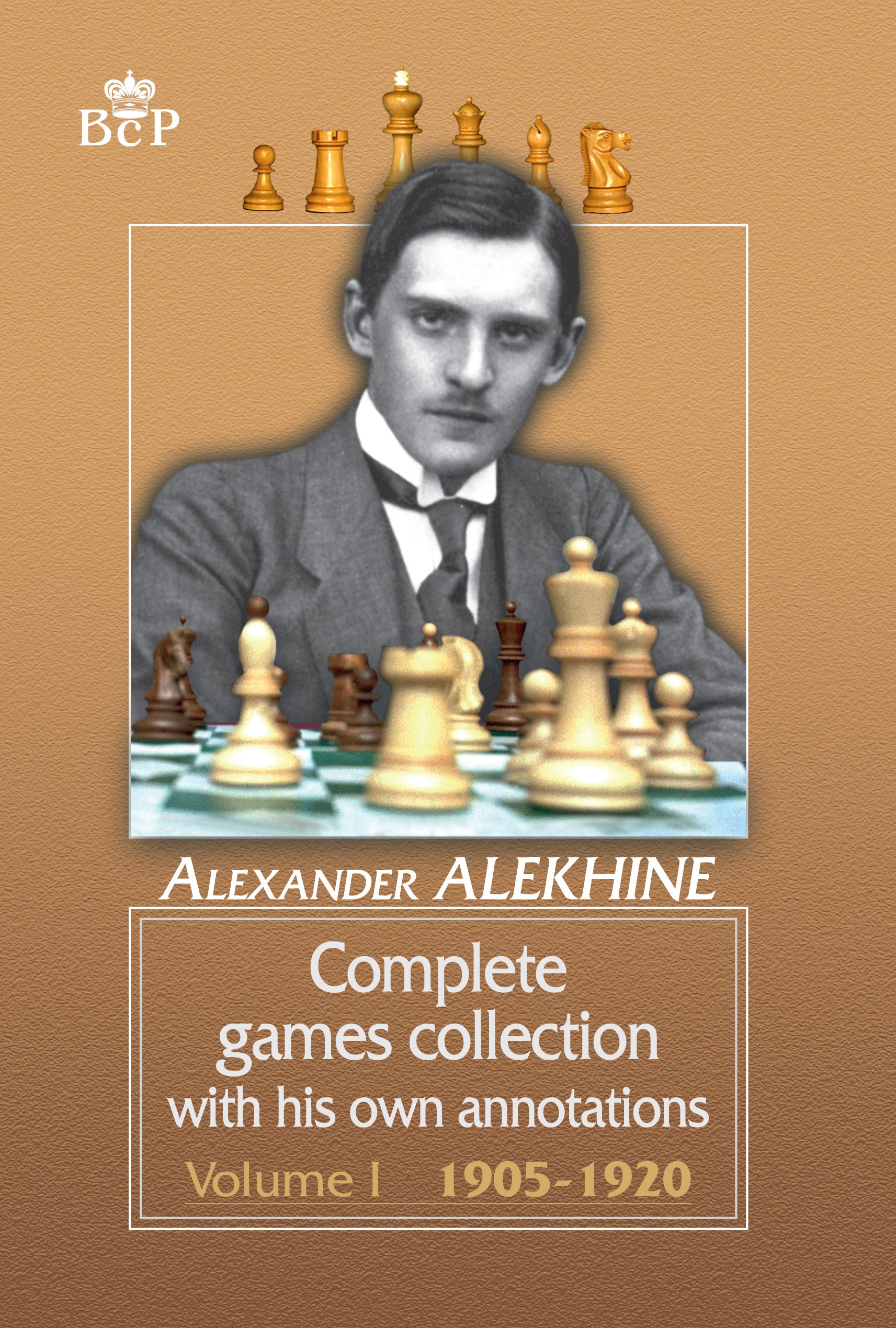 Александр Алехин Complete games collection with his own annotations. Volume I. 1905−1920 where have all the heroes gone