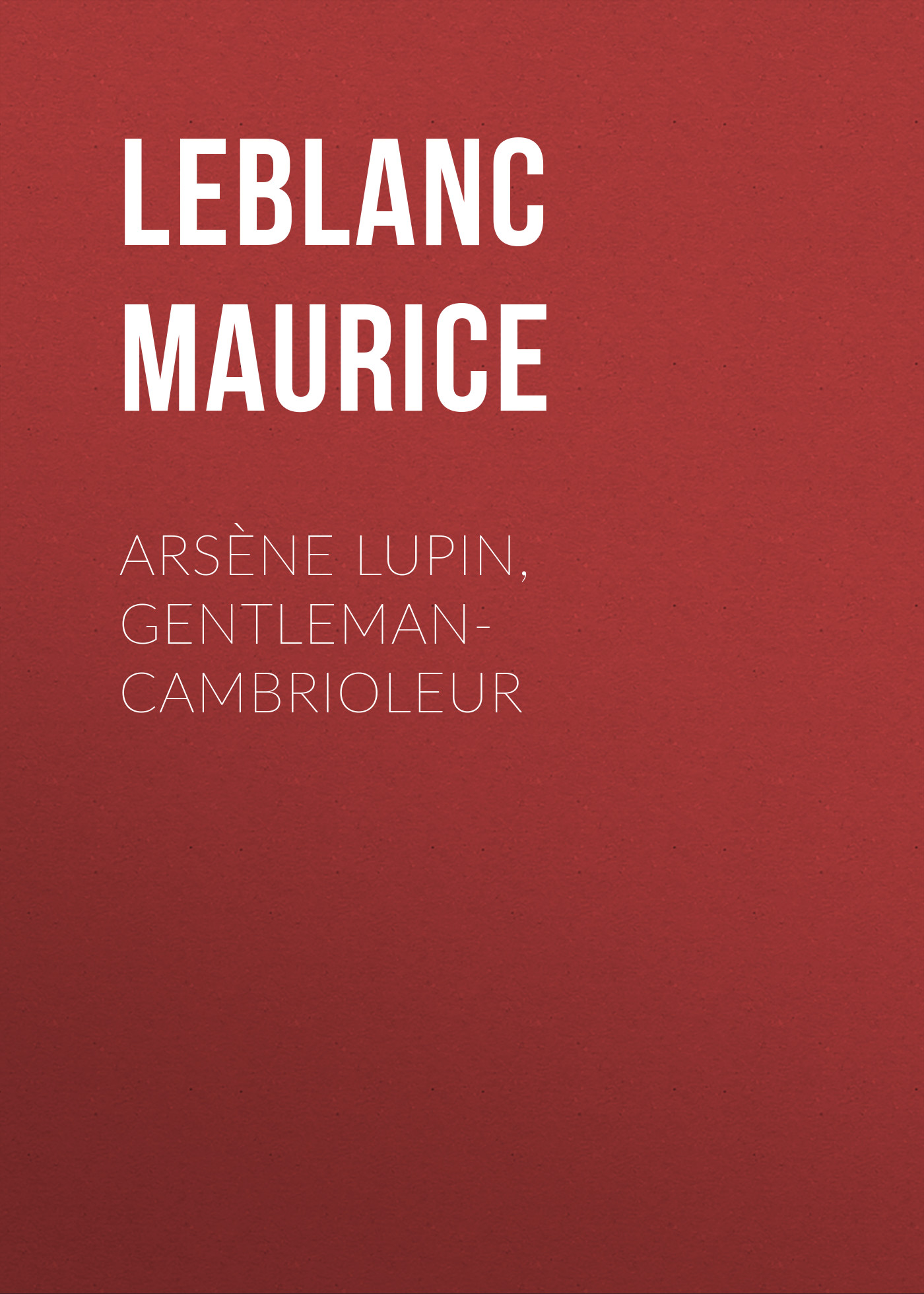 лучшая цена Leblanc Maurice Arsène Lupin, gentleman-cambrioleur