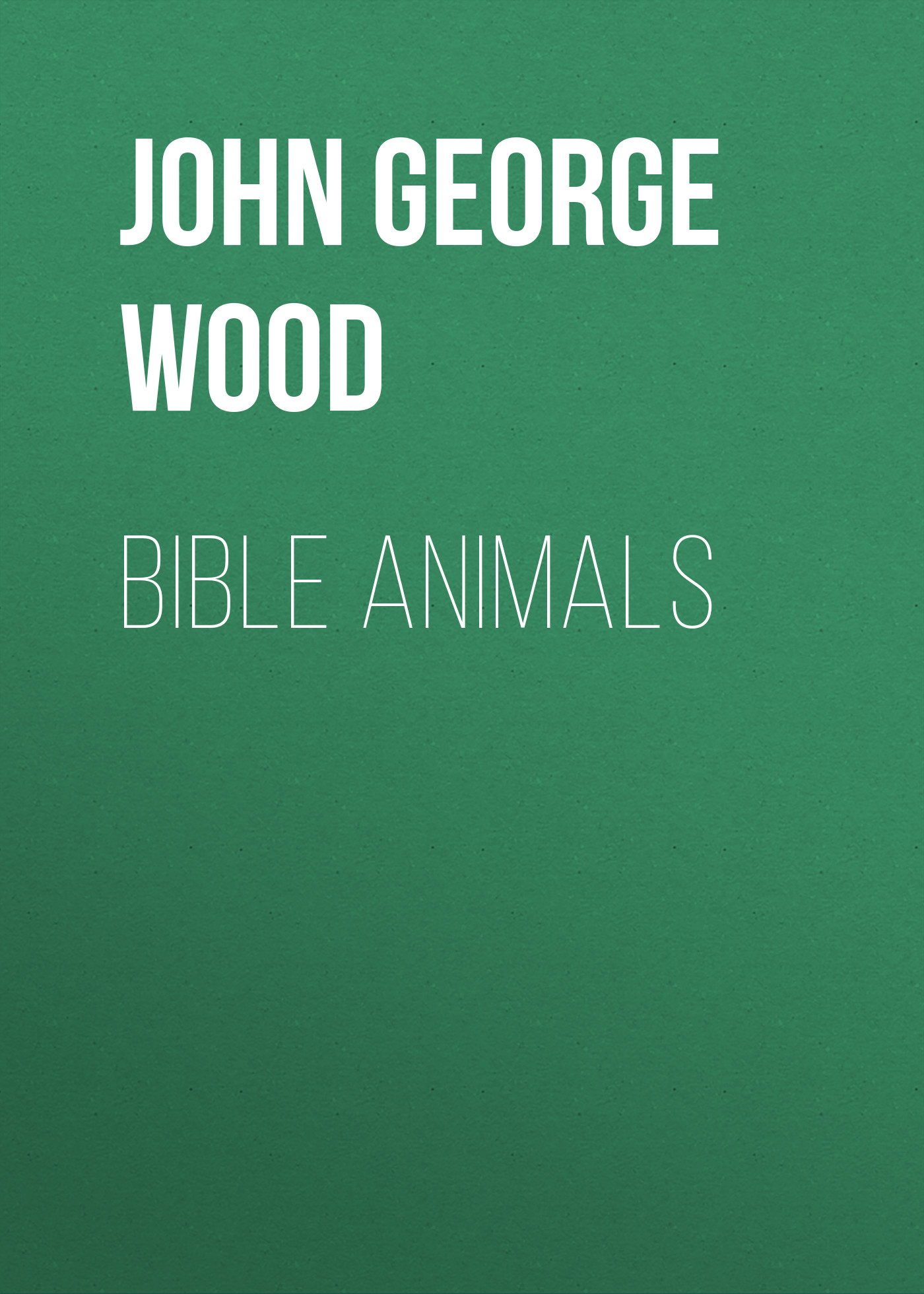 John George Wood Bible Animals john george wood bible animals