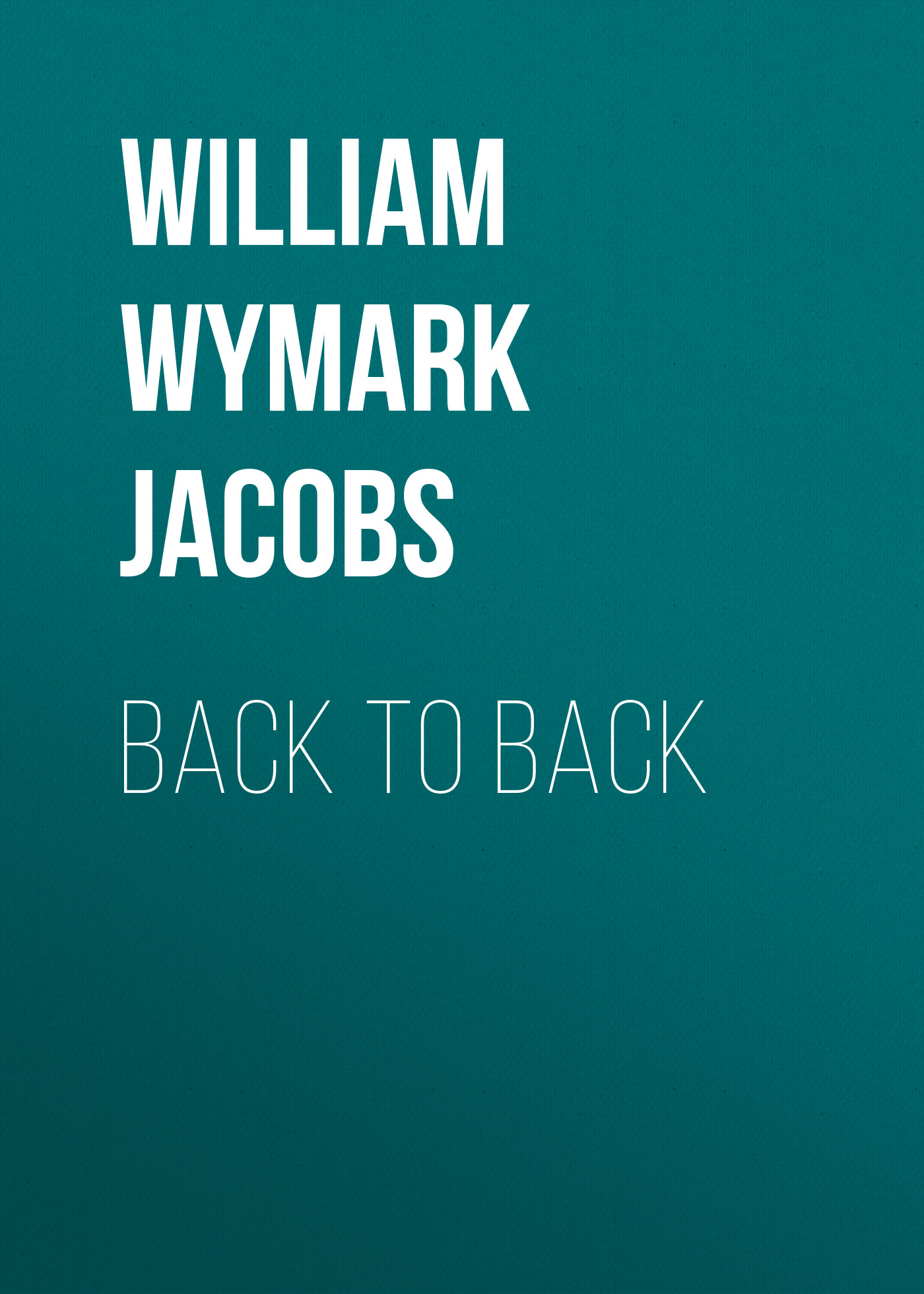 лучшая цена William Wymark Jacobs Back to Back