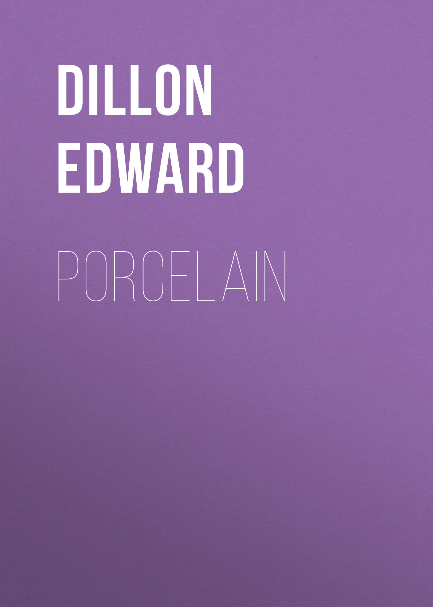 Dillon Edward Porcelain dillon wallace grit a plenty