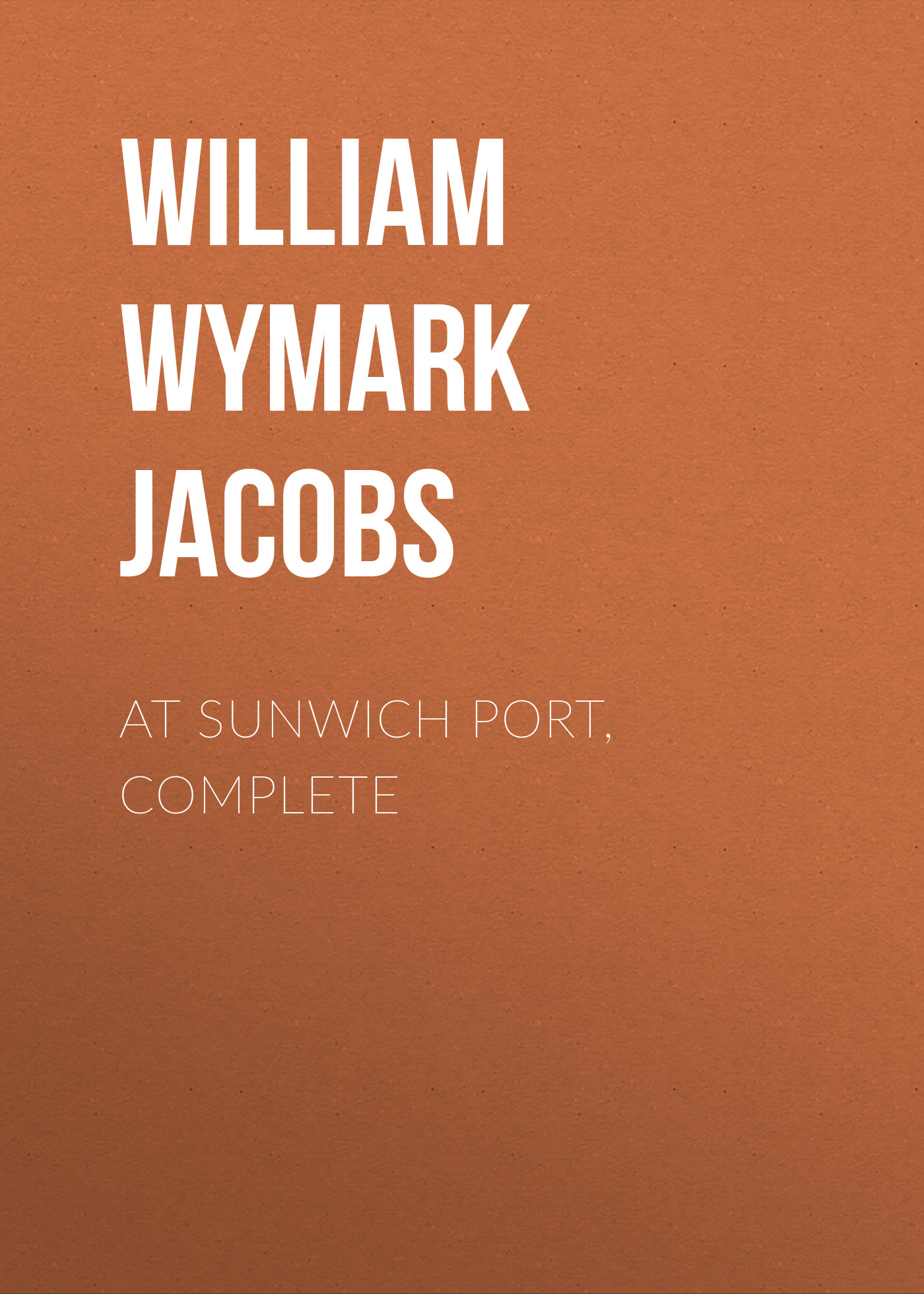 лучшая цена William Wymark Jacobs At Sunwich Port, Complete