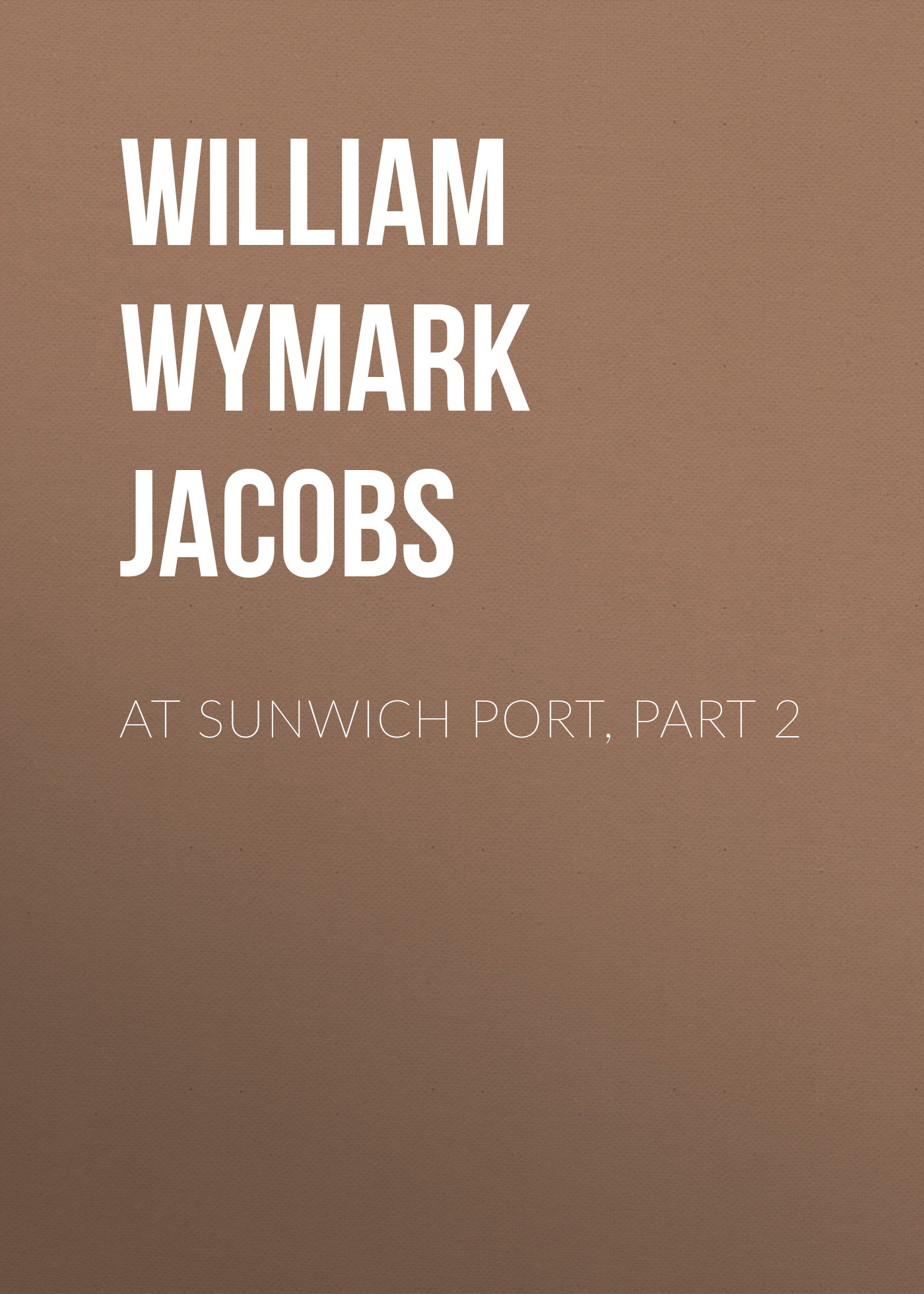 лучшая цена William Wymark Jacobs At Sunwich Port, Part 2