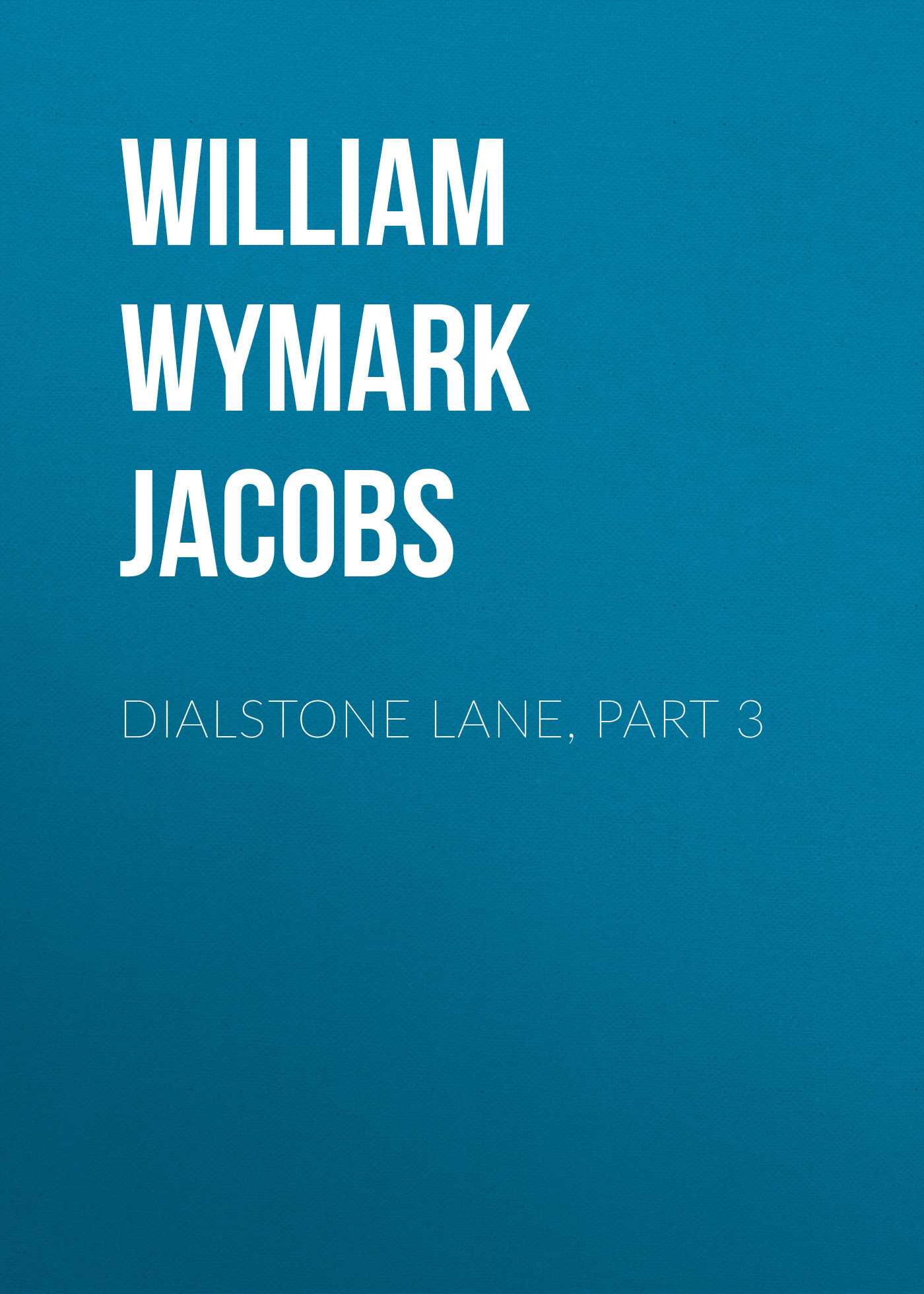 лучшая цена William Wymark Jacobs Dialstone Lane, Part 3