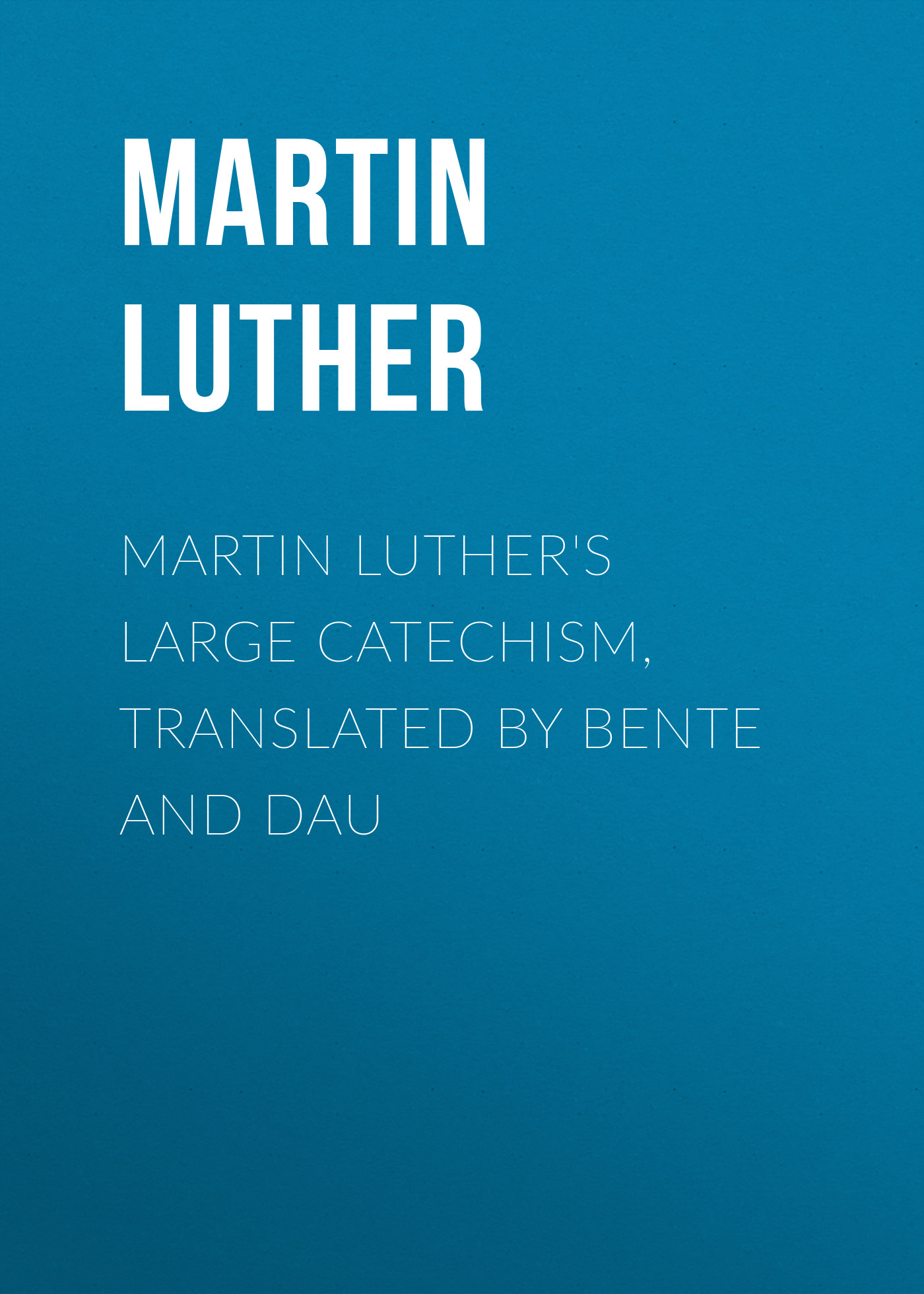 Martin Luther Martin Luther's Large Catechism, translated by Bente and Dau ботинки martin pescatore