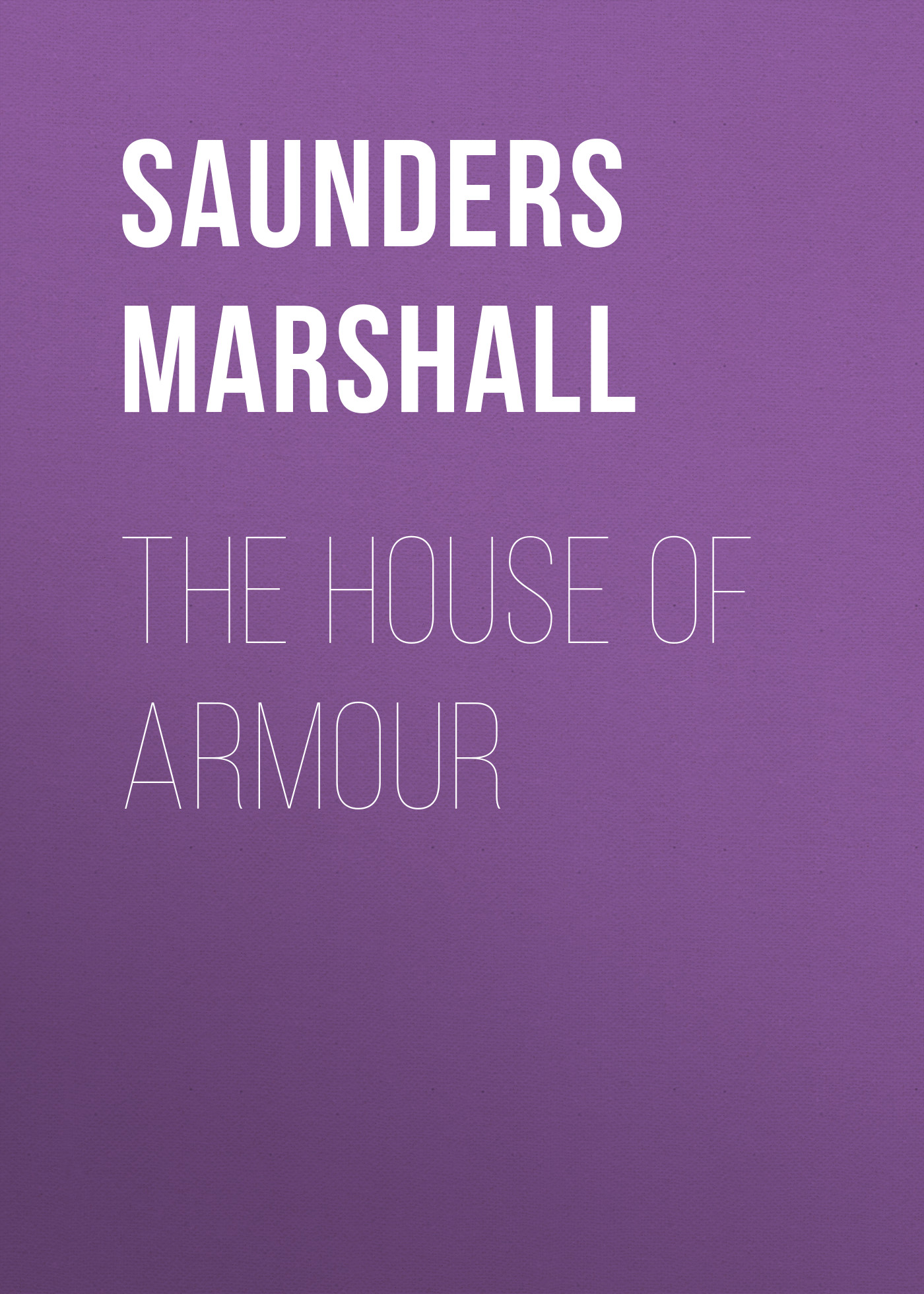 Saunders Marshall The House of Armour saunders marshall the story of the gravelys